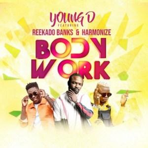 Young D - Body Work ft. Reekado Banks x Harmonize